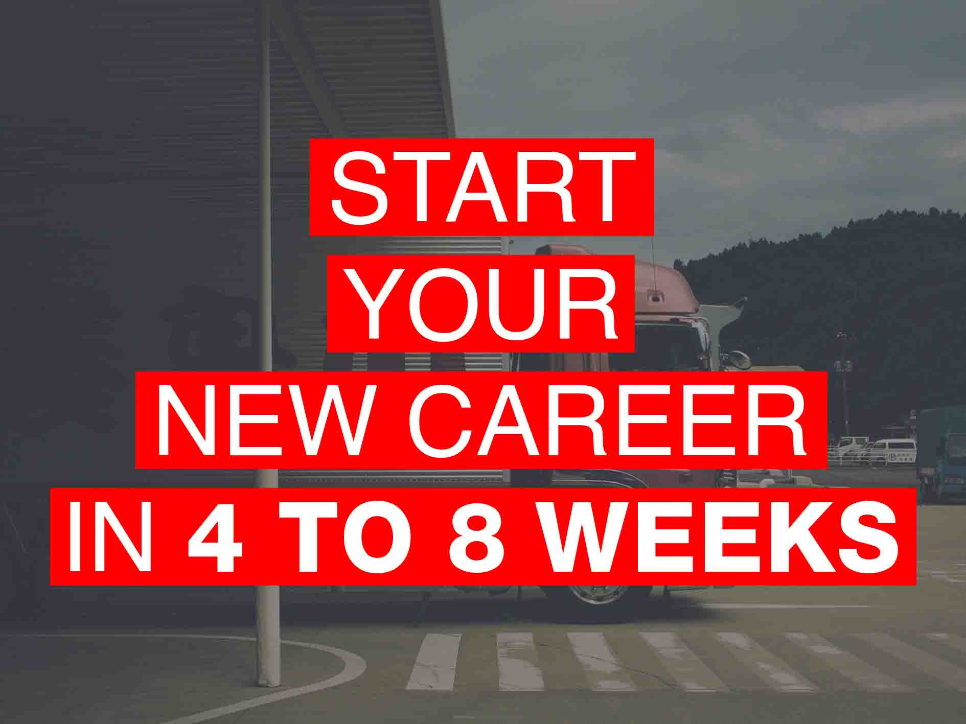 Start Your New HGV Career in 4 to 8 weeks